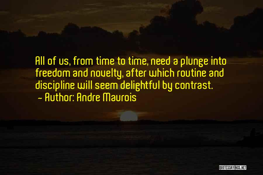 Freedom And Discipline Quotes By Andre Maurois
