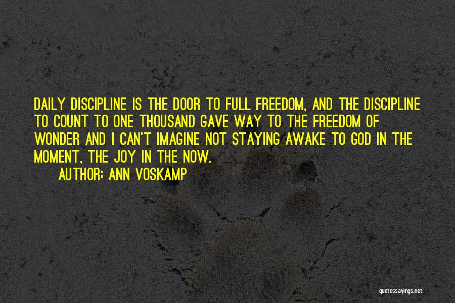Freedom And Discipline Quotes By Ann Voskamp