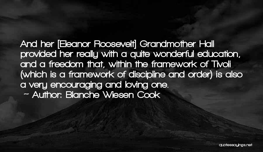 Freedom And Discipline Quotes By Blanche Wiesen Cook