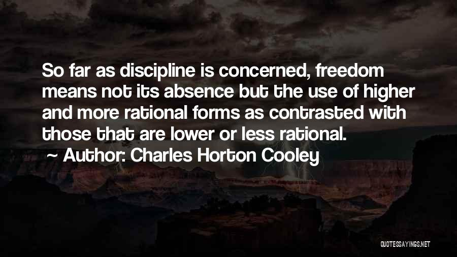 Freedom And Discipline Quotes By Charles Horton Cooley
