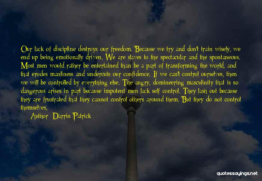 Freedom And Discipline Quotes By Darrin Patrick