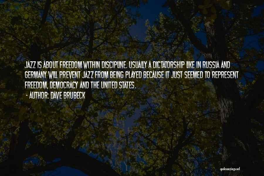 Freedom And Discipline Quotes By Dave Brubeck