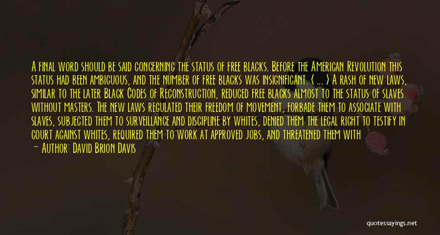 Freedom And Discipline Quotes By David Brion Davis