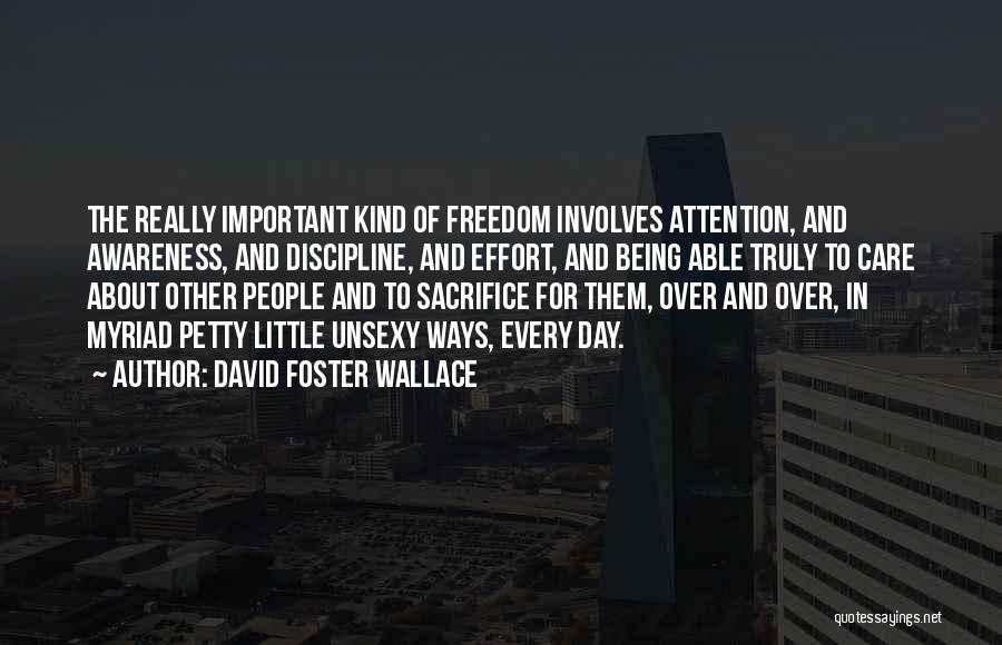 Freedom And Discipline Quotes By David Foster Wallace