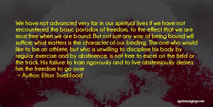 Freedom And Discipline Quotes By Elton Trueblood