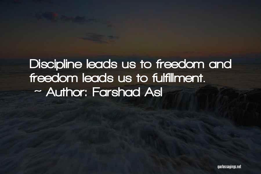 Freedom And Discipline Quotes By Farshad Asl