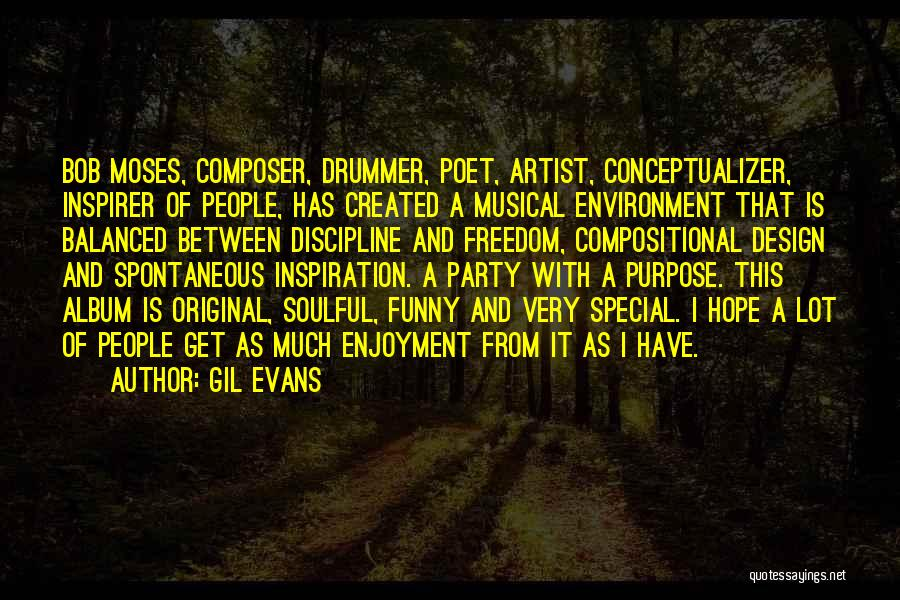 Freedom And Discipline Quotes By Gil Evans