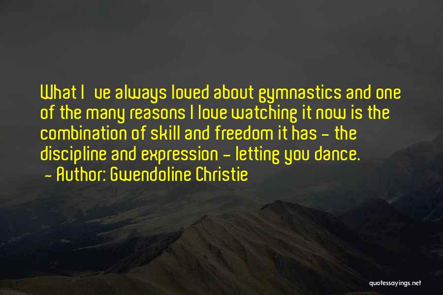 Freedom And Discipline Quotes By Gwendoline Christie