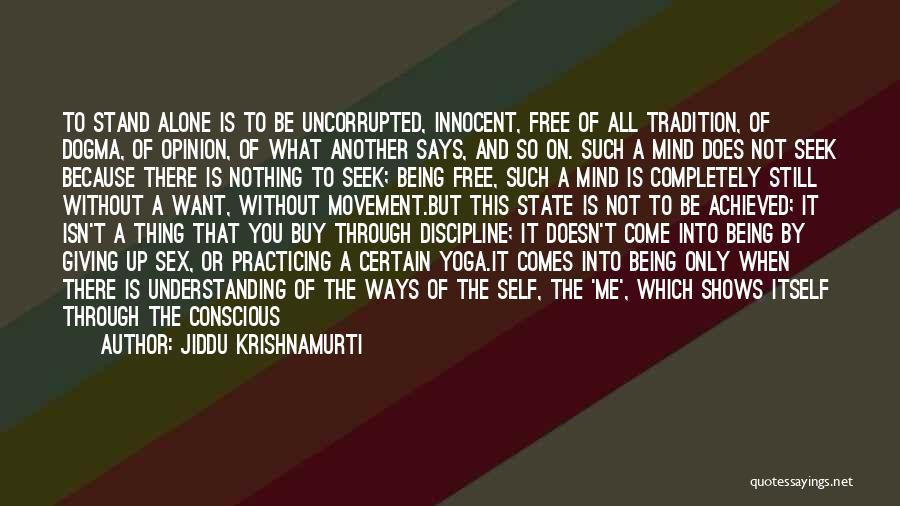 Freedom And Discipline Quotes By Jiddu Krishnamurti