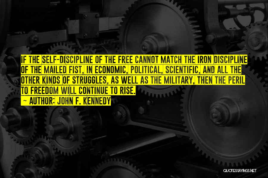 Freedom And Discipline Quotes By John F. Kennedy