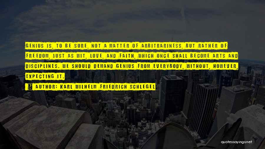 Freedom And Discipline Quotes By Karl Wilhelm Friedrich Schlegel
