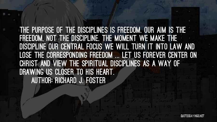 Freedom And Discipline Quotes By Richard J. Foster