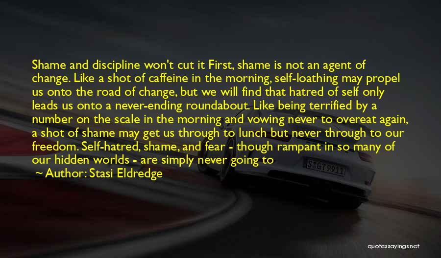 Freedom And Discipline Quotes By Stasi Eldredge