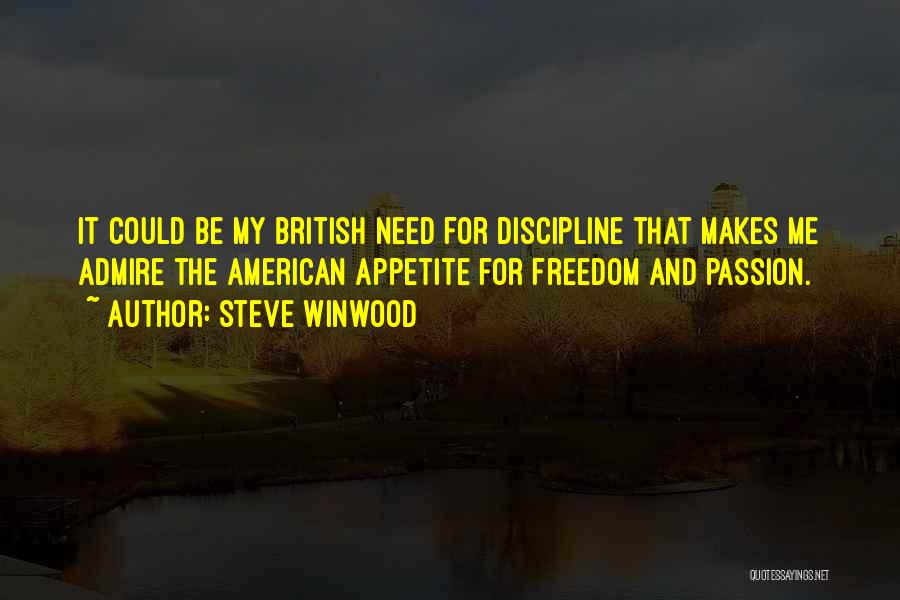 Freedom And Discipline Quotes By Steve Winwood