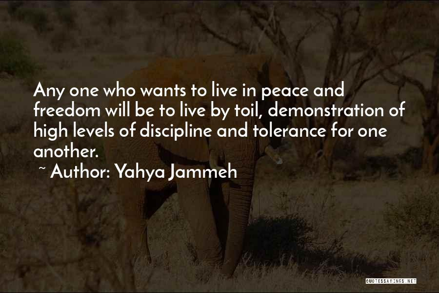 Freedom And Discipline Quotes By Yahya Jammeh