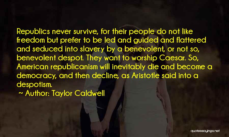 Freedom By Aristotle Quotes By Taylor Caldwell