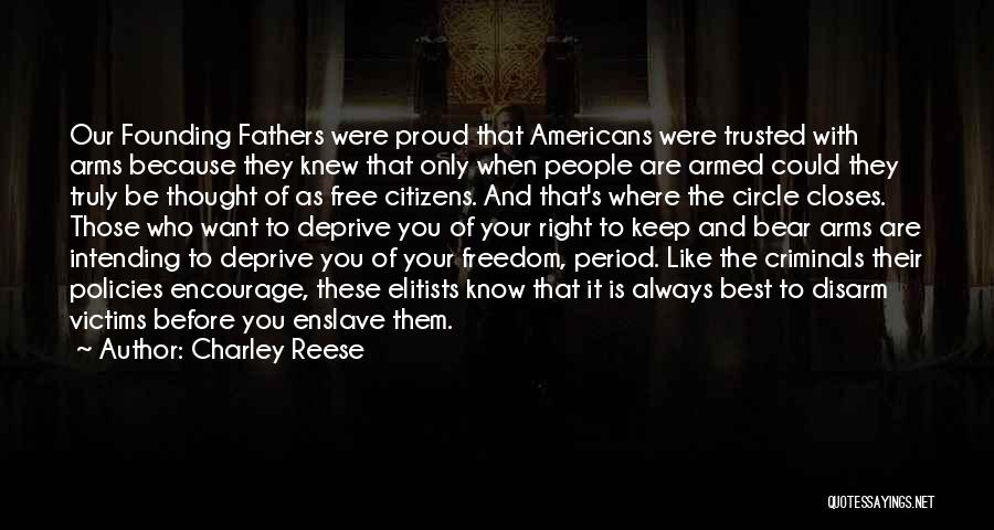 Freedom From The Founding Fathers Quotes By Charley Reese