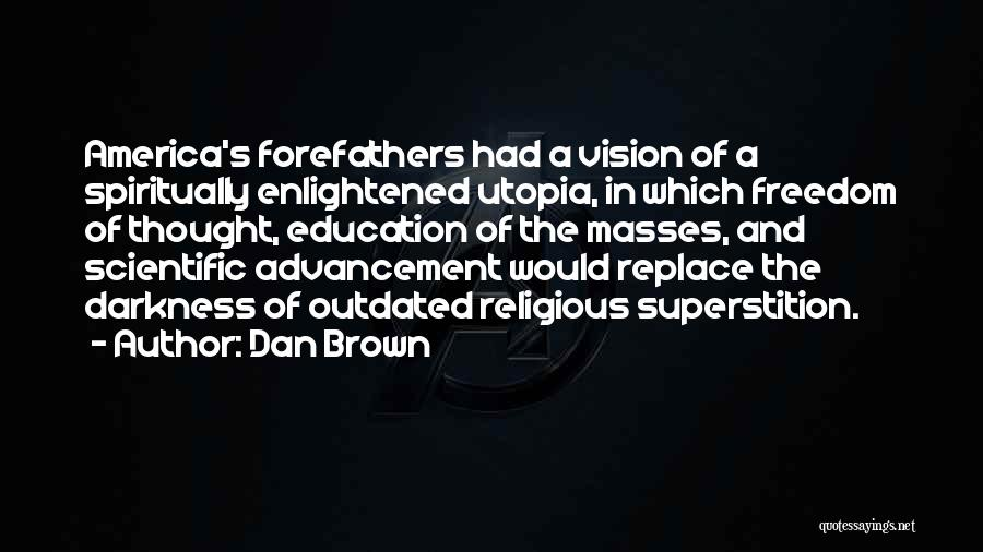 Freedom From The Founding Fathers Quotes By Dan Brown