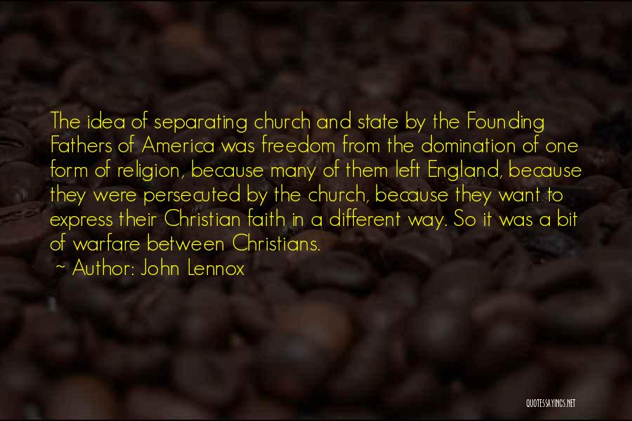 Freedom From The Founding Fathers Quotes By John Lennox