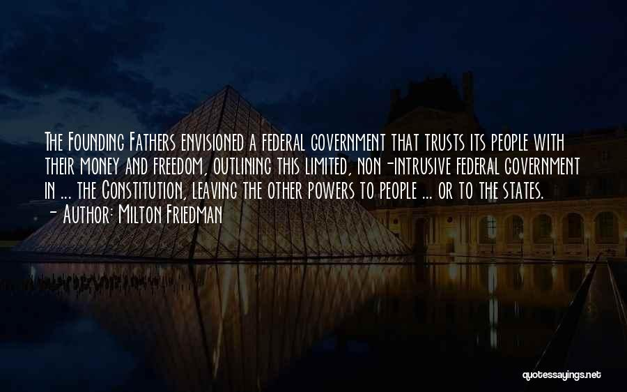 Freedom From The Founding Fathers Quotes By Milton Friedman