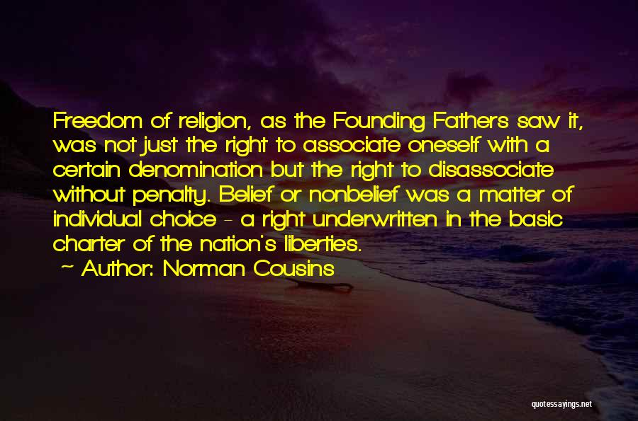 Freedom From The Founding Fathers Quotes By Norman Cousins