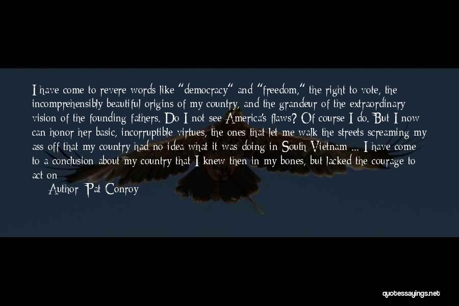 Freedom From The Founding Fathers Quotes By Pat Conroy