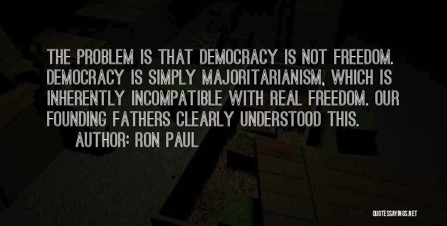Freedom From The Founding Fathers Quotes By Ron Paul
