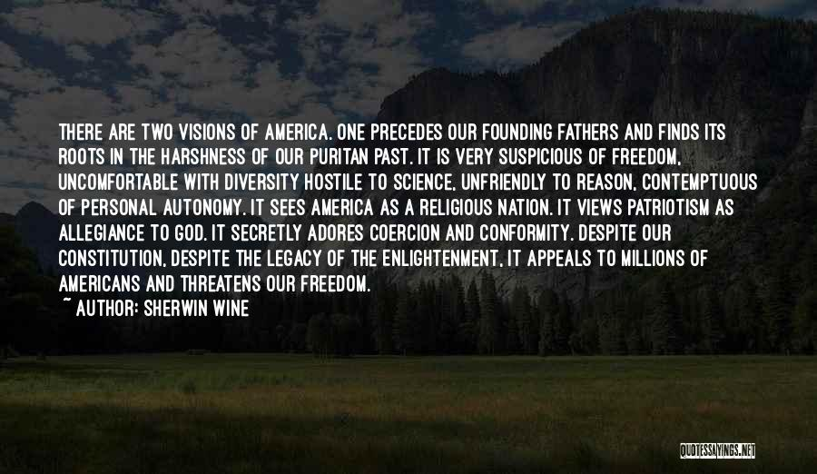 Freedom From The Founding Fathers Quotes By Sherwin Wine