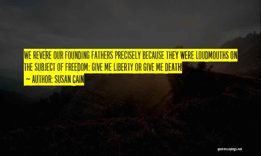 Freedom From The Founding Fathers Quotes By Susan Cain