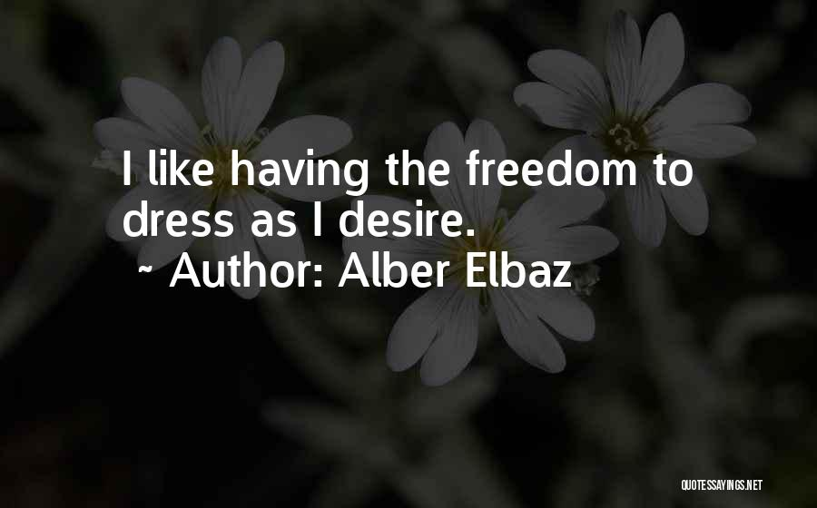 Freedom Of Dress Quotes By Alber Elbaz