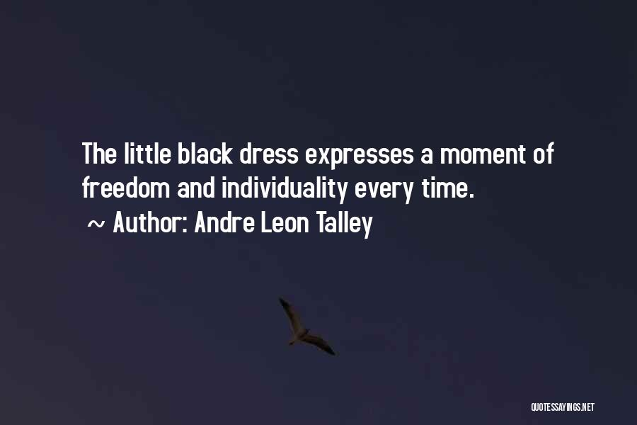 Freedom Of Dress Quotes By Andre Leon Talley