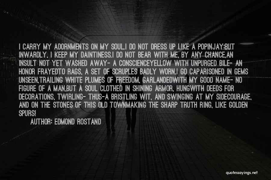 Freedom Of Dress Quotes By Edmond Rostand