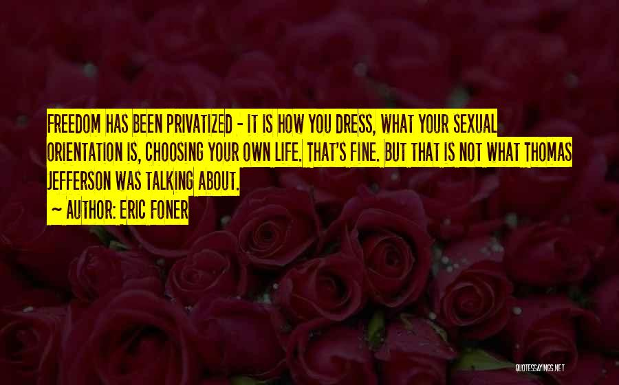 Freedom Of Dress Quotes By Eric Foner