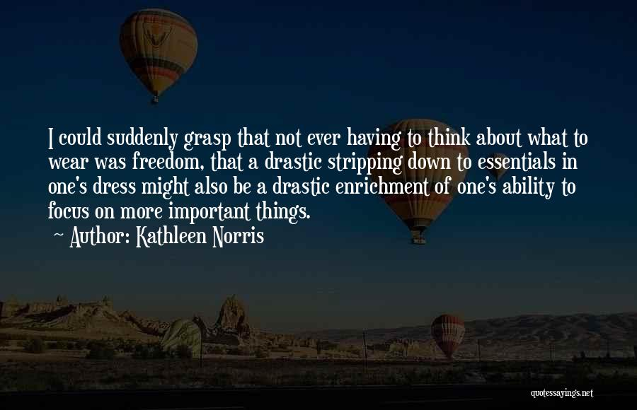 Freedom Of Dress Quotes By Kathleen Norris