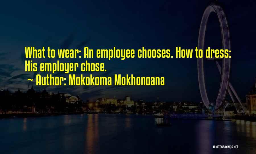 Freedom Of Dress Quotes By Mokokoma Mokhonoana