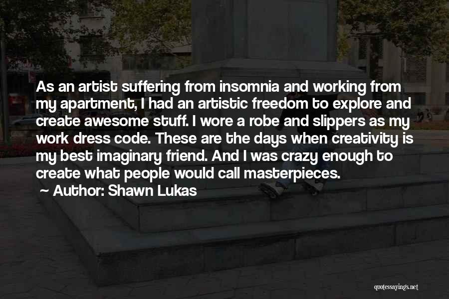 Freedom Of Dress Quotes By Shawn Lukas