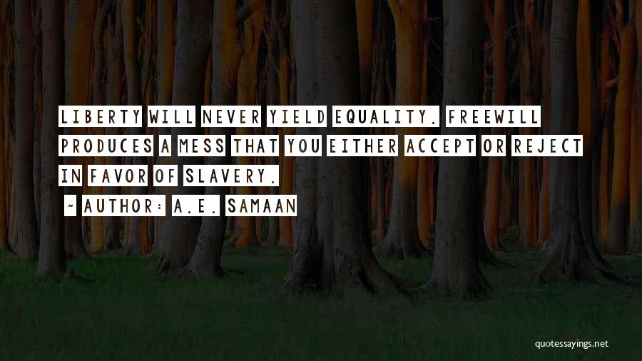 Freedom Of Equality Quotes By A.E. Samaan