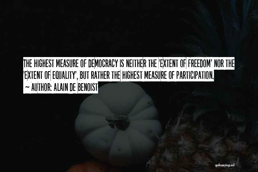 Freedom Of Equality Quotes By Alain De Benoist