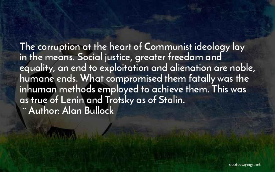 Freedom Of Equality Quotes By Alan Bullock