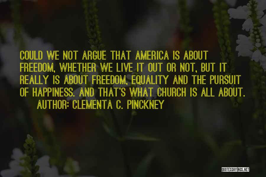 Freedom Of Equality Quotes By Clementa C. Pinckney