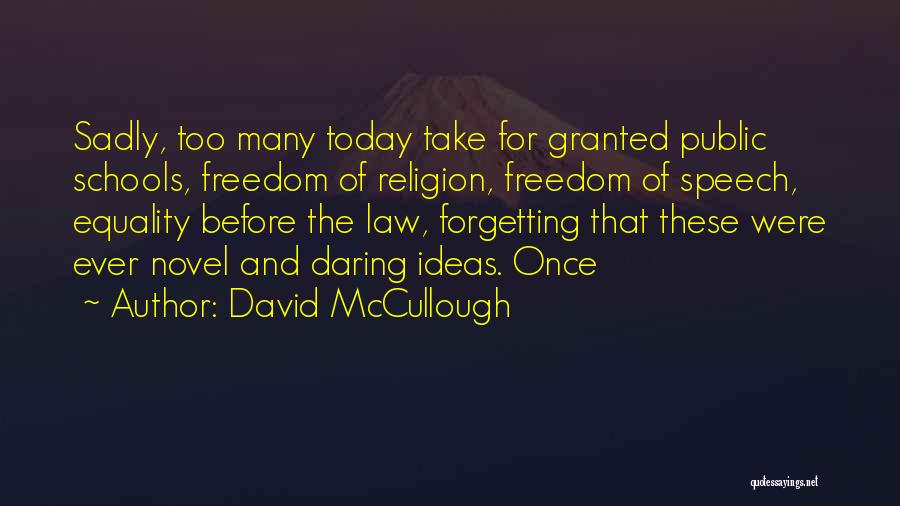 Freedom Of Equality Quotes By David McCullough