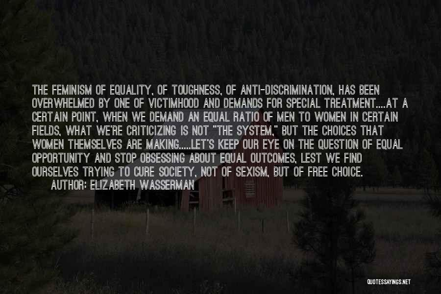 Freedom Of Equality Quotes By Elizabeth Wasserman