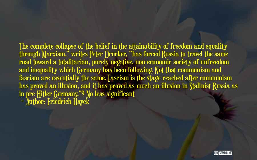 Freedom Of Equality Quotes By Friedrich Hayek