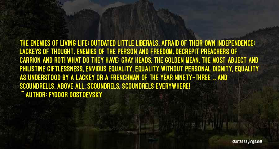 Freedom Of Equality Quotes By Fyodor Dostoevsky