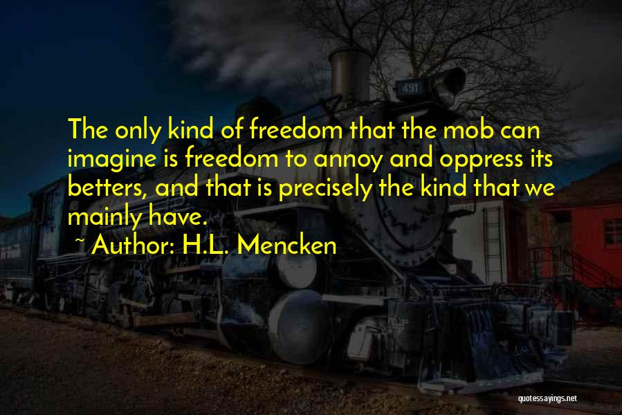 Freedom Of Equality Quotes By H.L. Mencken