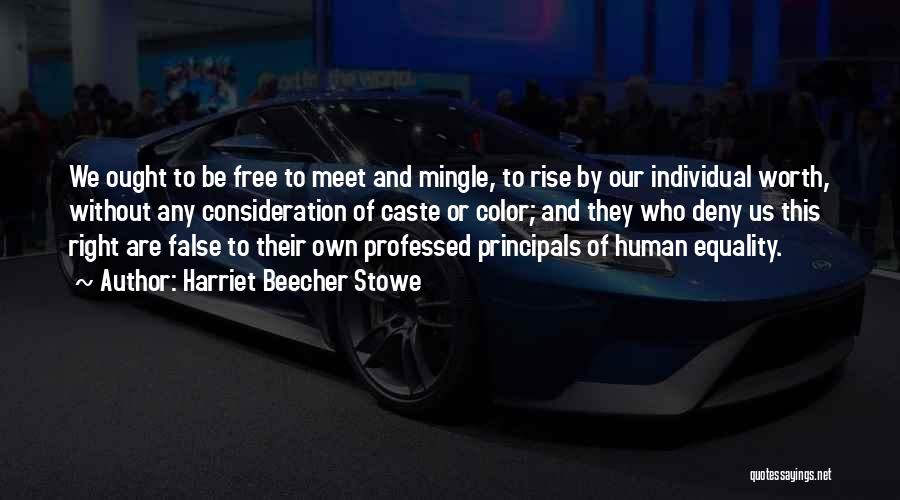 Freedom Of Equality Quotes By Harriet Beecher Stowe