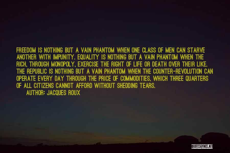 Freedom Of Equality Quotes By Jacques Roux