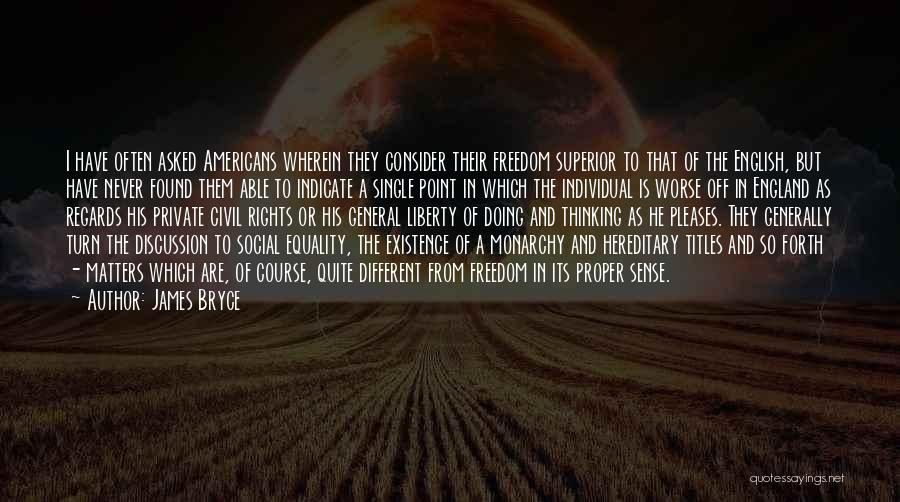 Freedom Of Equality Quotes By James Bryce