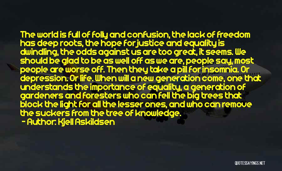 Freedom Of Equality Quotes By Kjell Askildsen