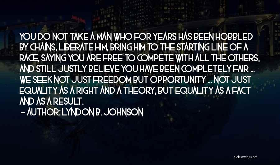 Freedom Of Equality Quotes By Lyndon B. Johnson